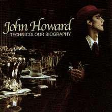 John Howard: Technicolour Biography (+Bonus), CD