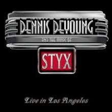 Dennis DeYoung: Dennis De Young And The Mystic Of Styx: Live In Los Angeles 2014  +1, 2 CDs
