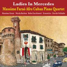 Massimo Faraò (geb. 1965): Ladies In Mercedes: Afro Cuban Piano Quartet, CD