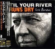 Eric Burdon: 'Til Your Rivers Runs Dry, CD