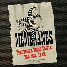 The Membranes: Everyone's Going Triple Bad Acid,Yeah!, 5 CDs