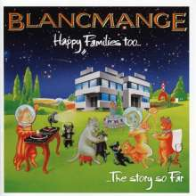 Blancmange: Happy Families Too... The Story So Far (Expanded Edition), CD