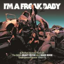 I'm A Freak Baby 2: A Further Journey Through The British Heavy Psych And Hard Rock Underground Scene, 3 CDs
