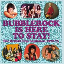 Bubblerock Is Here To Stay!: The British Pop Explosion 1970 - 1973, 3 CDs