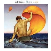 Andy Jackson: 73 Days At Sea, 1 CD und 1 DVD