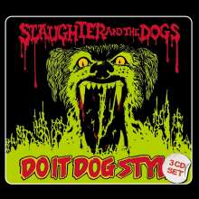 Slaughter & The Dogs: Do It Dog Style, 3 CDs