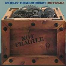Bachman-Turner Overdrive: Not Fragile / Four Wheel Drive, CD