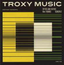 Filmmusik: Troxy Music: Fifties And Sixties Film Themes/Screen 2, CD