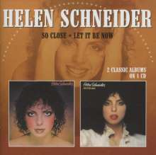 Helen Schneider: So Close / Let It Be Now, CD