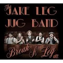 The Jake Leg Jug Band: Break A Leg, CD
