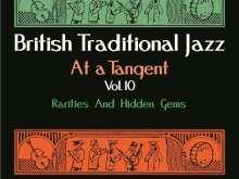 British Traditional Jazz At A Tangent Vol.10: Rarities And Hidden Gems, CD