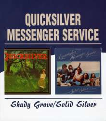 Quicksilver Messenger Service (Quicksilver): Shady Grove / Solid Silver, 2 CDs