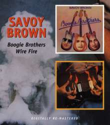 Savoy Brown: Boogie Brothers / Wire Fire, 2 CDs
