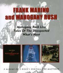 Frank Marino: Mahogany Rush Live/Tales Of The Unexpected/What's Next, 2 CDs