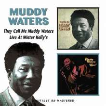 Muddy Waters: They Call Me Muddy Waters / Live At Mister Kelly's, CD