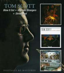 Tom Scott (geb. 1948): Blow It Out / Intimate Strangers / Street Beat, 2 CDs
