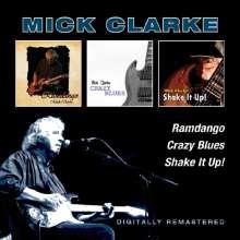 Mick Clarke: Ramdango/Crazy Blues/Shake It Up!, 2 CDs
