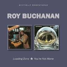 Roy Buchanan: Loading Zone / You're Not Alone, 2 CDs