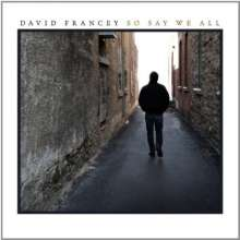 David Francey: So Say We All (Limited Edition), CD