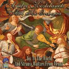 André Kostelanetz: Joy To The World & Strauss Waltzes From Vienna, CD