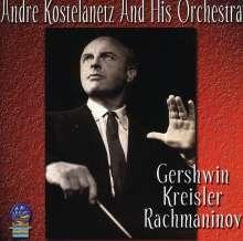 Andre Kostelanetz: Gershwin, Kreisler And.., CD