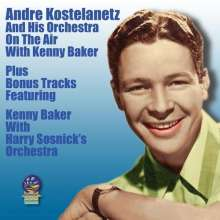 André Kostelanetz: On The Air With Kenny Baker, CD