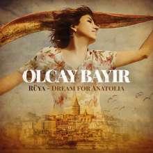 Olcay Bayir: Rüya - Deam For Anatollia, CD