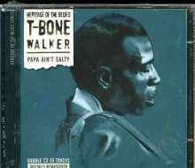 T-Bone Walker: Papa Ain't Salty, 2 CDs