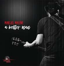 Marcus Malone: A Better Man, LP