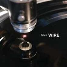 Wire: 10:20, LP