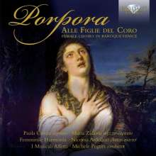 "Nicola Antonio Porpora (1686-1768): Chorwerke ""Alle Figlie Del Coro"", CD"