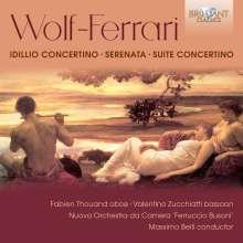 Ermanno Wolf-Ferrari (1876-1948): Idillo - Concertino für Oboe & Orchester op.15, CD