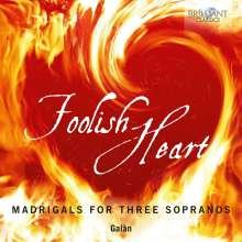 Foolish Heart - Madrigale für 3 Soprane, CD