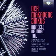 Marcelo Nisinman Trio - Der makabere Zirkus, CD