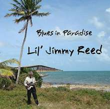 Lil Jimmy Reed: Blues In Paradise, CD