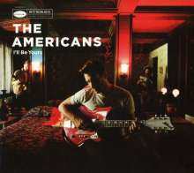The Americans: I'll Be Yours, CD
