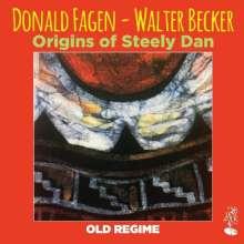 Walter Becker & Donald Fagen: Old Regime: Origins Of Steely Dan, CD