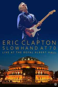 Eric Clapton: Slowhand At 70: Live At The Royal Albert Hall, DVD
