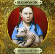 Blodwyn Pig: All Said And Done, 2 CDs