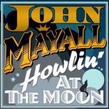 John Mayall: Howling At The Moon (180g), LP