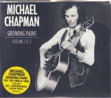 Michael Chapman: Growing Pains 1 & 2, 2 CDs