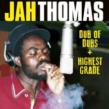 Jah Thomas: Dub Of Dubs / Presents Highest Grade, 2 CDs