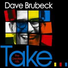 Dave Brubeck (1920-2012): Take The Greatest Hits, CD