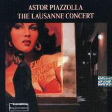 Astor Piazzolla (1921-1992): The Lausanne Concert, CD