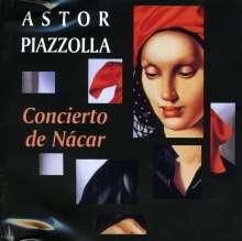 Astor Piazzolla (1921-1992): Concierto De Nacar, CD