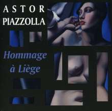 Astor Piazzolla (1921-1992): Hommage A Liege, CD