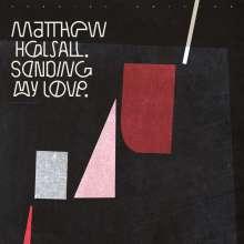 Matthew Halsall (geb. 1983): Sending My Love (Special Edition), CD