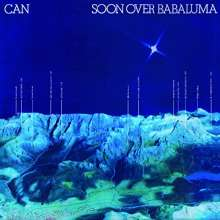 Can: Soon Over Babaluma, LP