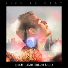Bright Light Bright Light: Life Is Easy, CD