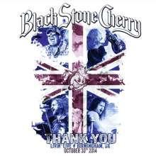 Black Stone Cherry: Thank You: Livin' Live, Birmingham, UK, October, 30th 2014, 1 DVD und 1 CD